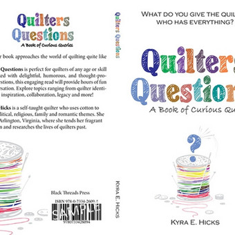 "Knygos ""Quilters Questions"" viršelio dizainas. Užsakovas: Kyra E. Hicks, Black Threads Press"