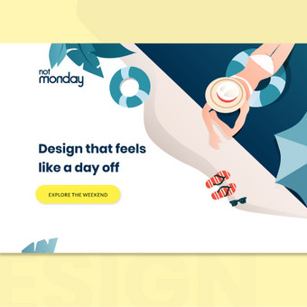 Design that feels like a day off / Not Monday / Darbų pavyzdys ID 657485