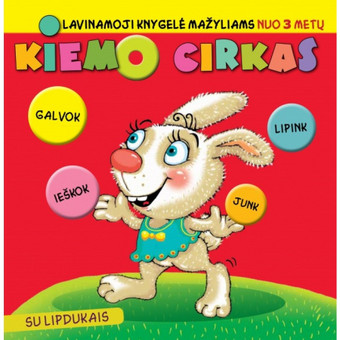 Knygelių personažai – trejų metų vaikams gerai atpažįstami ūkio gyvūnai bei miško žvėrys atliekantys įvairius cirko triukus. Užduotėlės – lipdukų klijavimas, taškelių sujungima ...