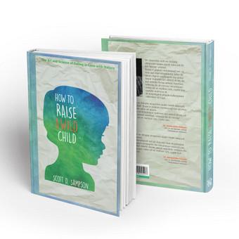 """Viršelis knygai """"How to Raise a Wild Child"""". Viršelyje vaizduojamas vaiko siluetas, užpildytas akvarelinėmis gamtos spalvomis."""